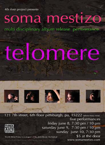 Soma Mestizo flyer for Telomere release at Three Rivers Arts Festival